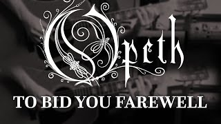 Opeth - To Bid You Farewell (Guitar Cover with Play Along Tabs)