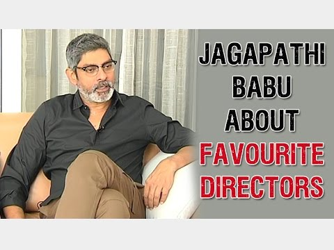 Jagapathi Babu about his Favourite Directors and Rajamouli ...
