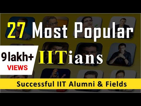27 Popular IITians: List of Famous IIT Alumni - Crazy & Successful!