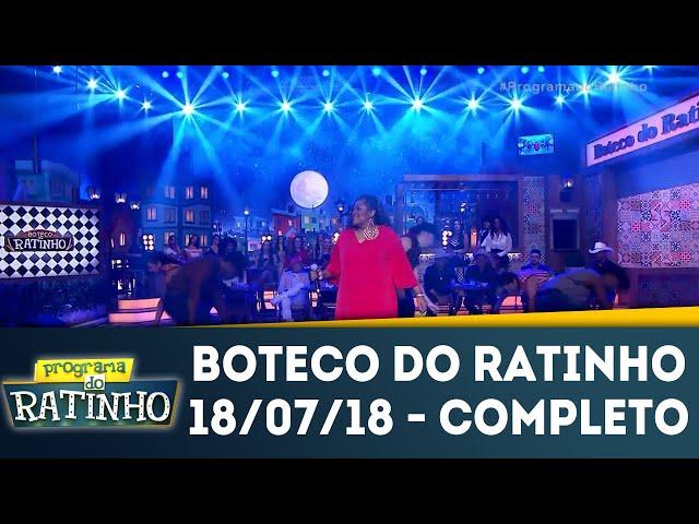 Boteco do Ratinho - Completo | Programa do Ratinho (18/07/2018)