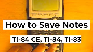 How to write and save notes on your TI 84 Plus CE, TI 84 or TI 83 graphing calculator