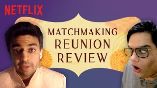 @Tanmay Bhat & Rohan Joshi React to The Indian Matchmaking Reunion | Netflix India