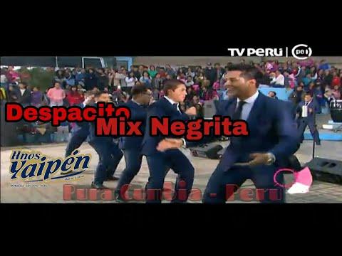 Despacito , Mix Negrita - Hermanos Yaipen (Domingos de Fiesta)18-06-17