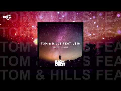 TOM & HILLS FEAT. JS16 - Another Chance