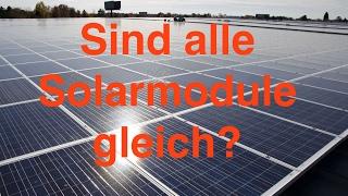 Sind alle Solarmodule gleich?