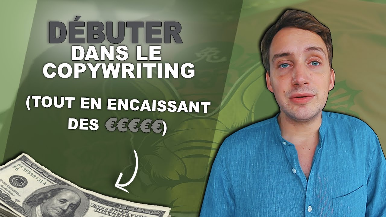DÉBUTER DANS LE COPYWRITING (TOUT EN ENCAISSANT DES €UROS)