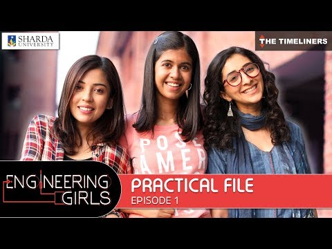 Engineering Girls | Web Series | S01E01 - Practical File | T
