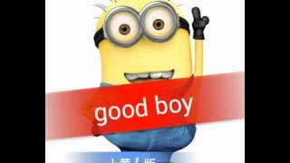Good Boy -Big Bang (Minions Ver)