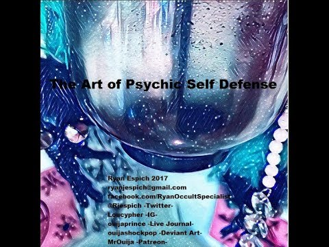 The Art of Psychic Self Defense + Techniques