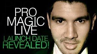 Pro Magic Live - LAUNCH DATE REVEALED!