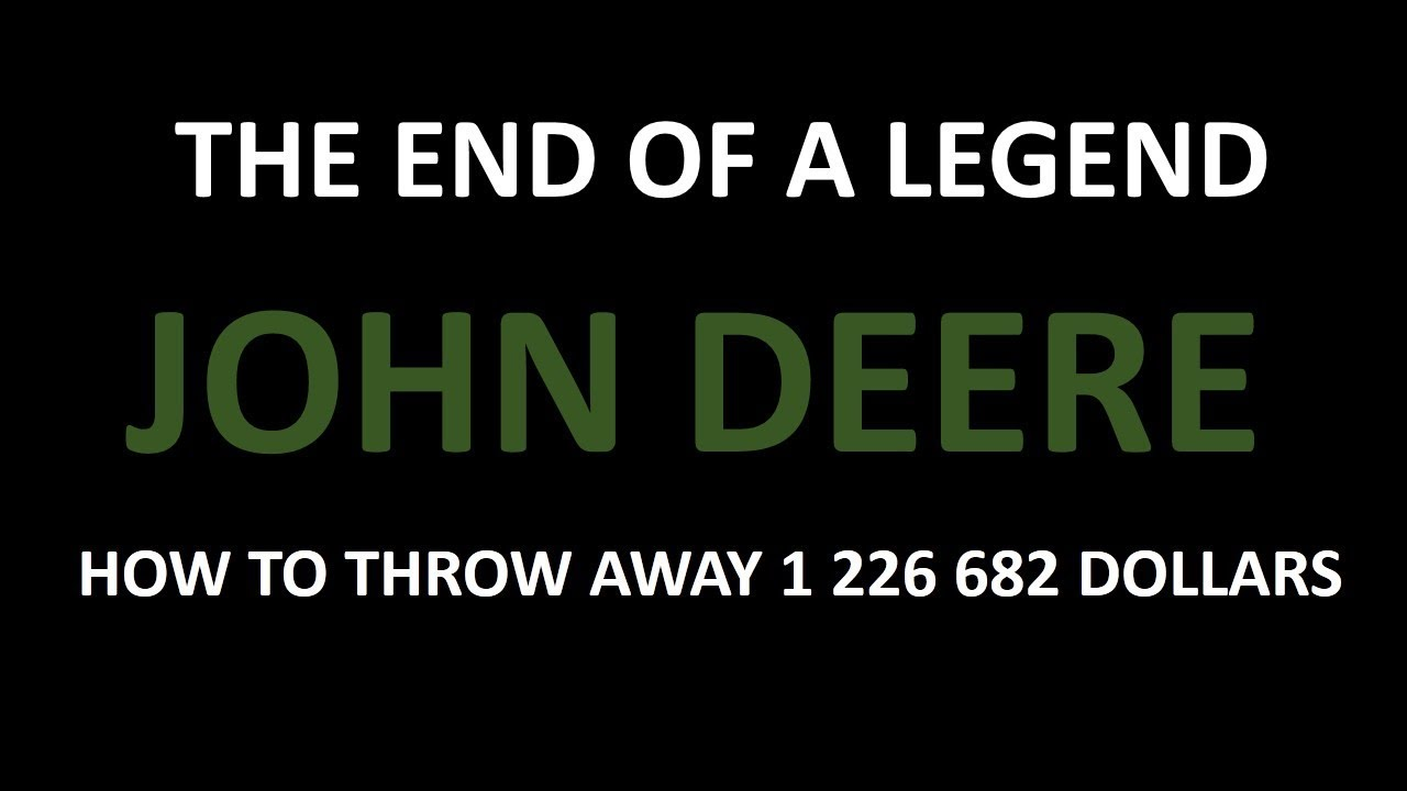 """The end of the JOHN DEERE legend or how to throw 1.250  million USD"""""""