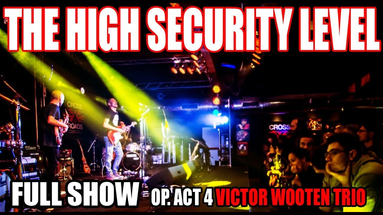 The High Security Level opening act for Victor Wooten Trio Full Concert