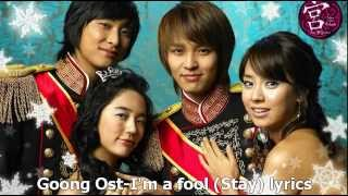 Video Goong Ost-I'm a fool (Stay) lyrics download MP3, 3GP, MP4, WEBM, AVI, FLV Maret 2018