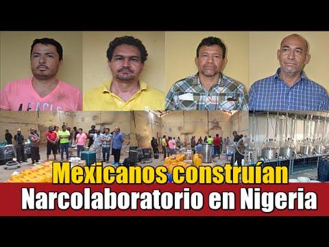 Arrestan a 4 mexicanos que construían un narcolaboratorio en Nigeria