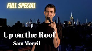 Sam Morril: Up on the Roof- Full Special