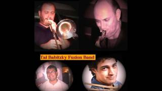 "Tal Babitzky Fusion Band-""Internal Voice"""