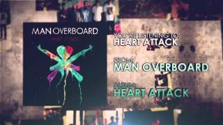 Watch Man Overboard Heart Attack video