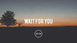 Wait For You - Rivers & Robots (With Lyrics)