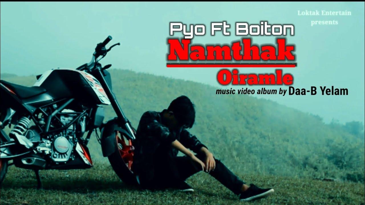 Download Namthak Oiramle ll Pyo ft Boiton ll official music video