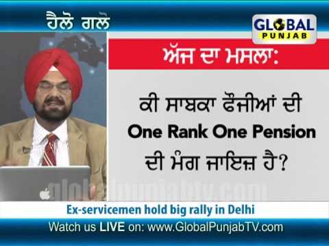"Hello Global Punjab,""One Rank One Pension"" demand of ex-servicemen justified?"