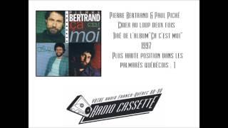 Pierre Bertrand & Paul Piché - Crier au loup deux fois