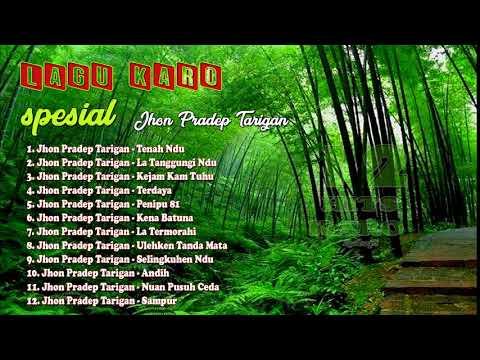 Lagu Karo Terbaru 2018 - Full Abum Jhon Pradep Tarigan