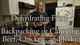 Dehydrating Food For Backpacking Or Canoeing - Beef, Chicken, And Jerky