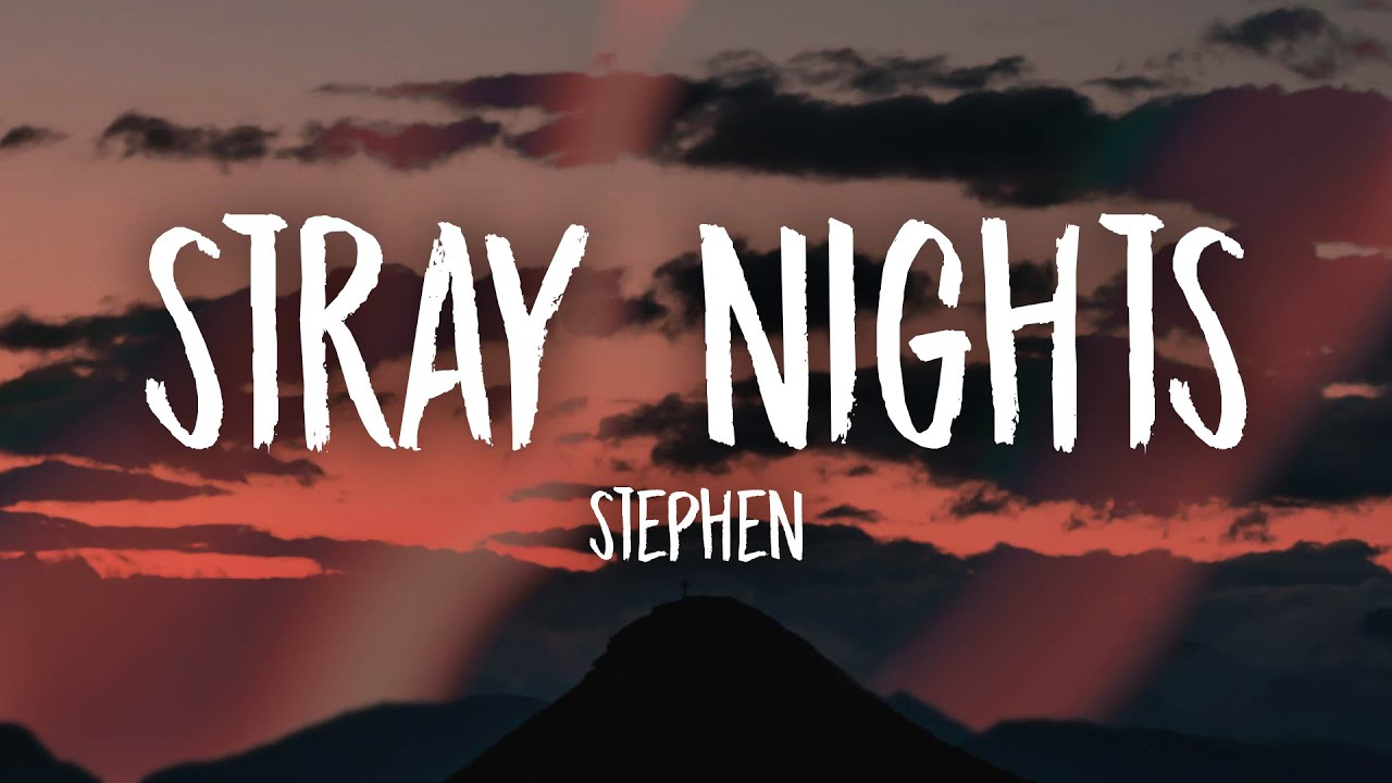 Stephen - Stray Nights (Lyrics)