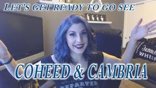 Let's get ready to go see...Coheed & Cambria!
