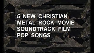 5 New Christian Metal Rock Movie Soundtrack Music Pop Songs by William R Kiehn lds HD