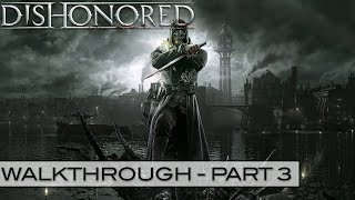Dishonored: Gameplay Walkthrough Part 3 (Xbox 360, PS3, PC) (2014)