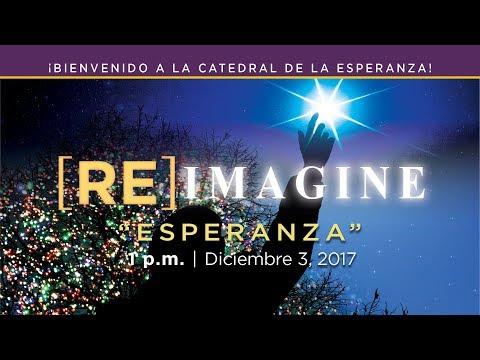 """Diciembre 3, 2017 - 1:00pm """"[RE] Imagine: Esperanza"""""""