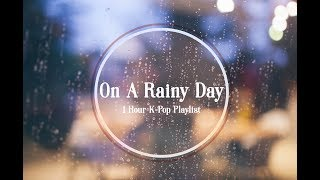 [K-Pop] On A Rainy Day Playlist
