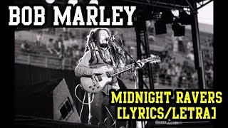 Gambar cover Midnight Ravers   Bob Marley (LYRICS/LETRA) (Reggae)
