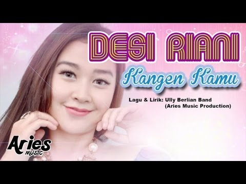 Desi Riani - Kangen Kamu (Official Lirik Video)