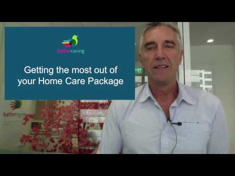 Getting the most out of your Home Care Package
