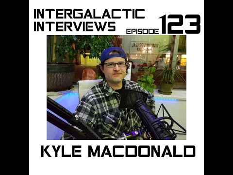 Intergalactic Interviews - Ep. 123 - Kyle MacDonald