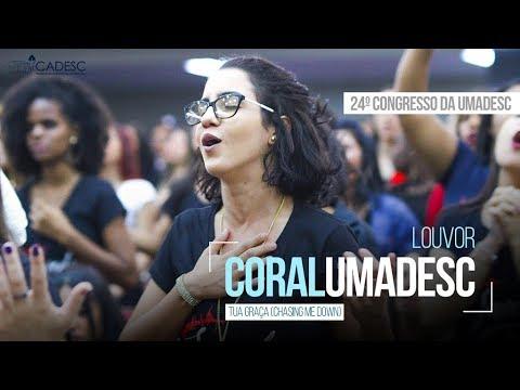 Tua Graça (Chasing Me Down) - Coral UMADESC 2018