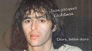 Jean-Jacques Goldman  -  Dors bébé dors