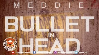 Meddie - Bullet In Head - June 2019