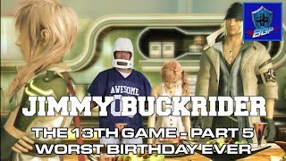 Final Fantasy XIII - Worst Birthday Ever (Parody) - Jimmy Buckrider: Episode 7 (Battle Geek Plus)