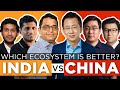 Comparing Asia's Two Largest Startup Ecosystems - India vs China