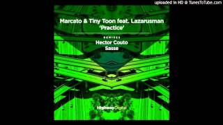 Marcato & Tiny Toon feat. Lazarusman - Practice (Sasse Remix)