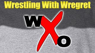 WXO | Wrestling With Wregret