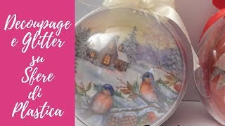 Tutorial: Decoupage e glitter su sfera di plastica (christmas decorations) [sub-eng]