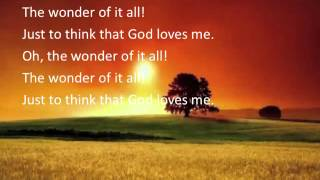 The Wonder of it All ~ George Beverley Shea ~ lyric