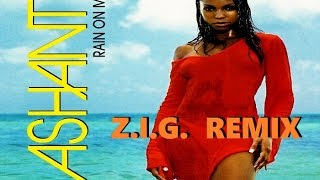 Ashanti - Rain on Me (Z.I.G. - Pain Iz Life Remix) [Official Audio]