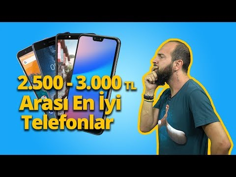 2500 - 3000 TL ARASI EN İYİ AKILLI TELEFONLAR - EYLÜL 2018