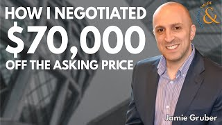 How I Negotiated $70,000 Off the Asking Price