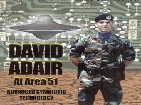 UFOs and AREA 51: David Adair At Area 51 - Advanced Symbiotic Technology